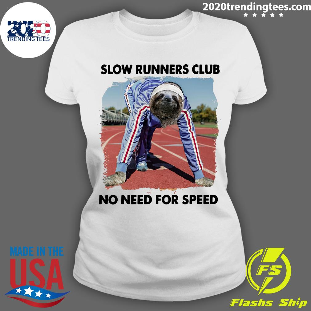 Sloth And Slow Runners Club No Need For Speed Shirt Ladies tee