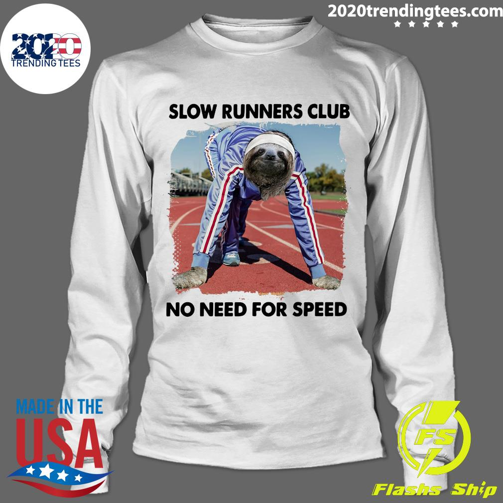 Sloth And Slow Runners Club No Need For Speed Shirt Longsleeve