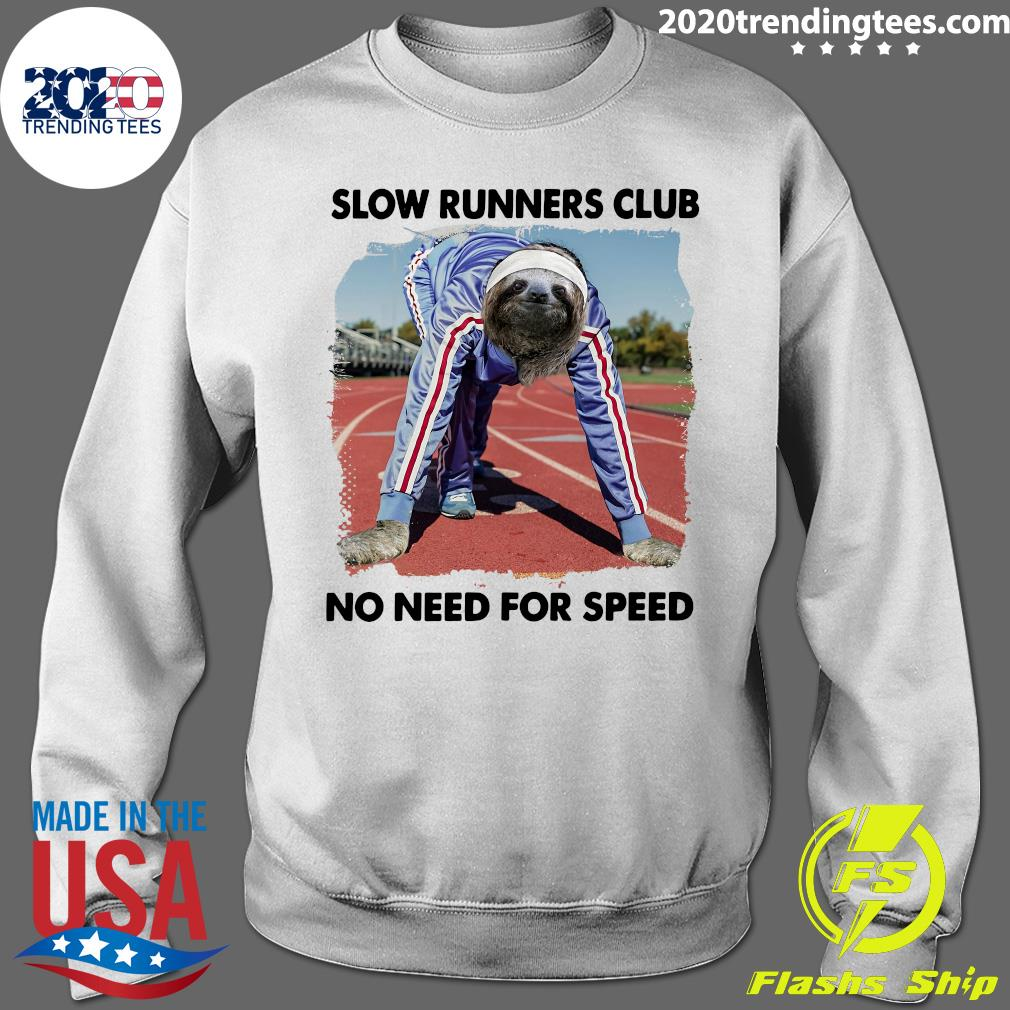 Sloth And Slow Runners Club No Need For Speed Shirt Sweater