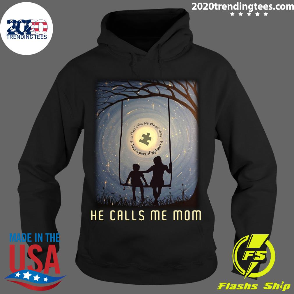 So There's This Boy Will Always Have A Piece Of My Heart He Calls Me Mom Shirt Hoodie