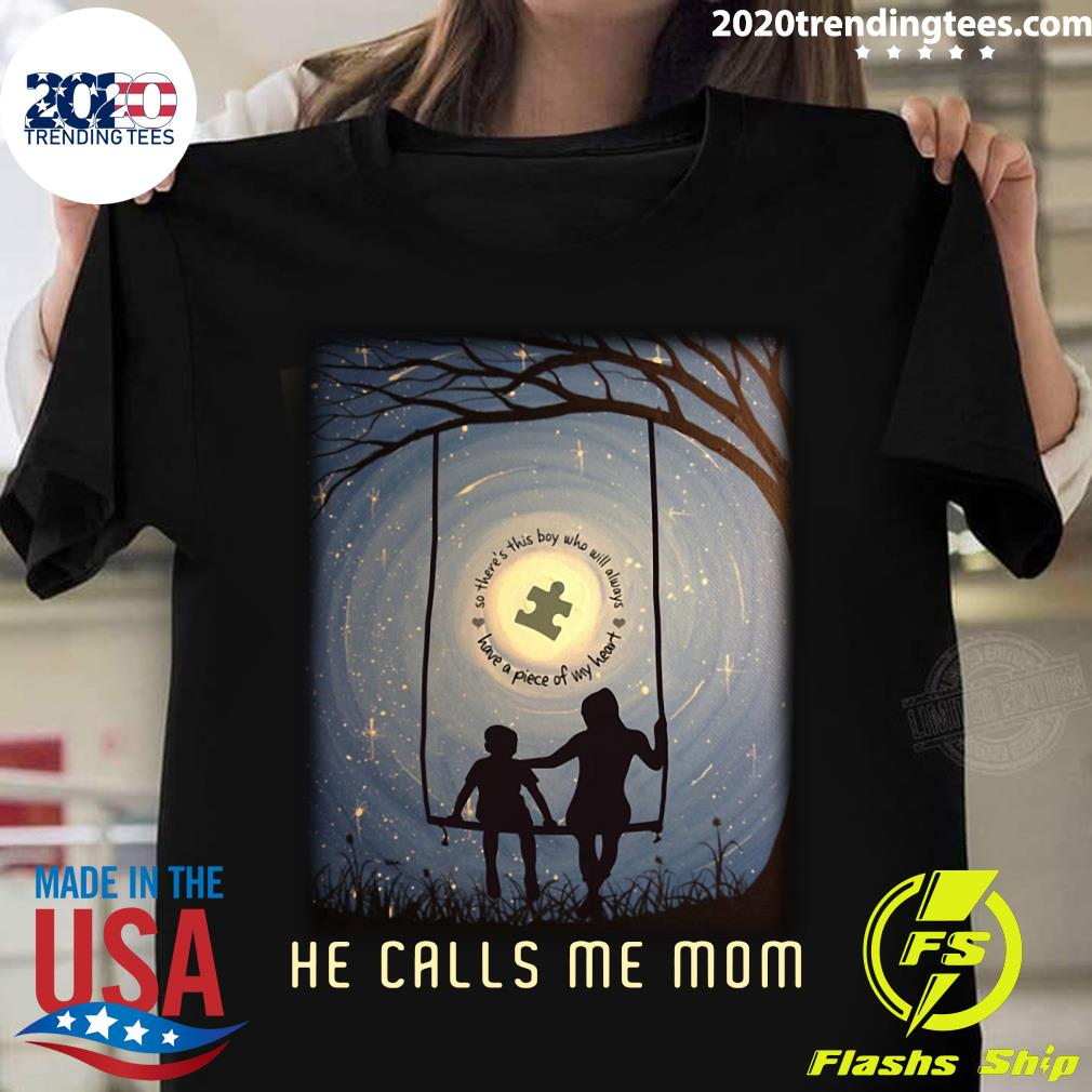 So There's This Boy Will Always Have A Piece Of My Heart He Calls Me Mom Shirt