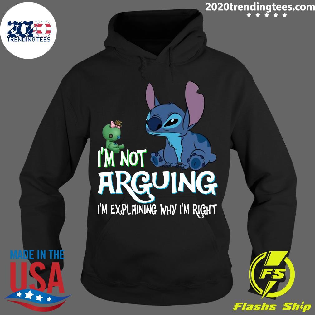 Stitch I'm Not Arguing I'm Explaining Why I'm Right Shirt Hoodie