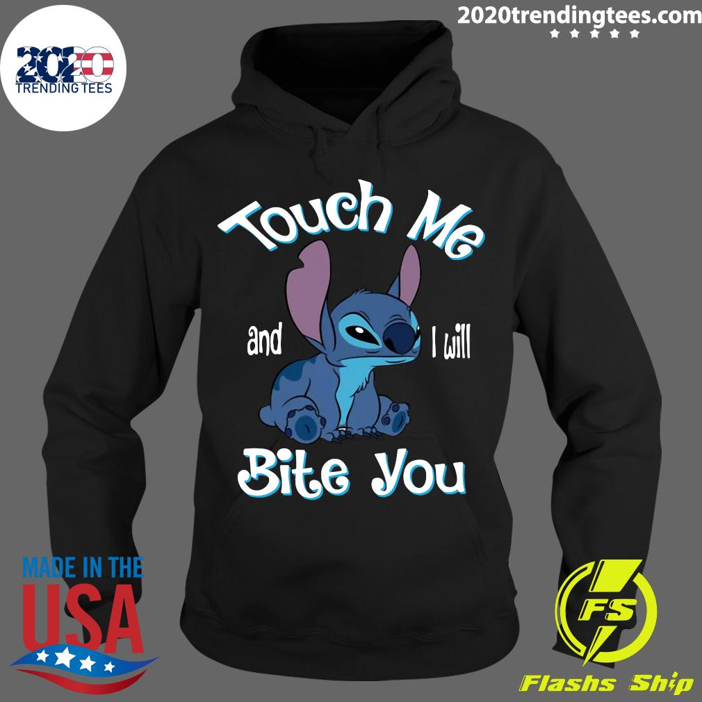Stitch Touch Me And I Will Bite You Shirt Hoodie