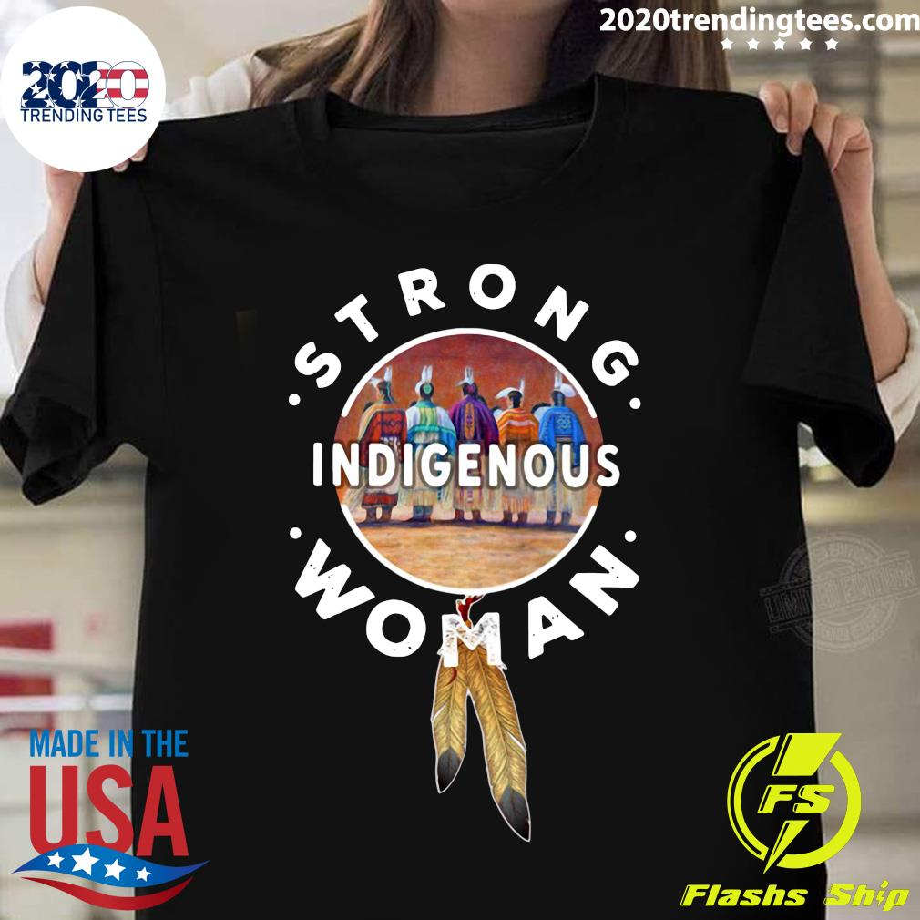 Strong Indigenous Woman Shirt