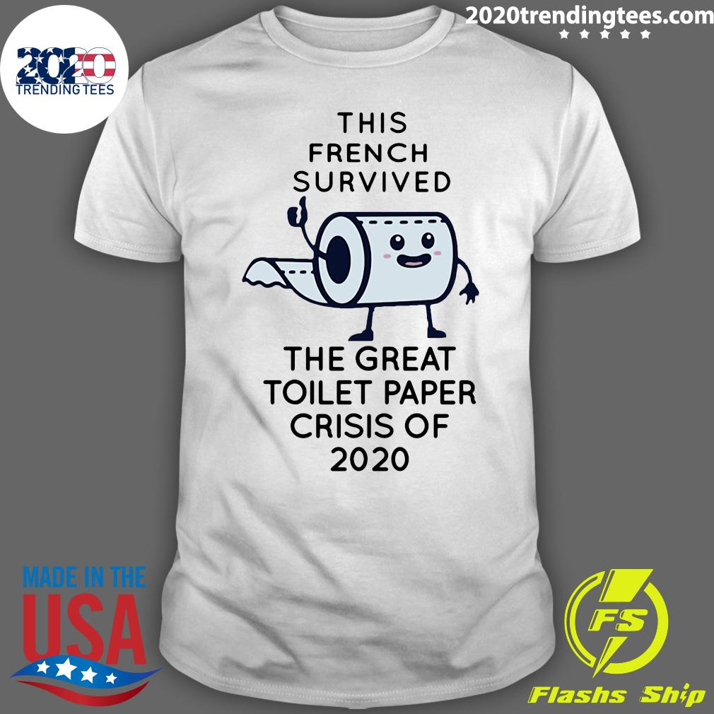 This French Survived The Great Toilet Paper Crisis Of 2020 Shirt