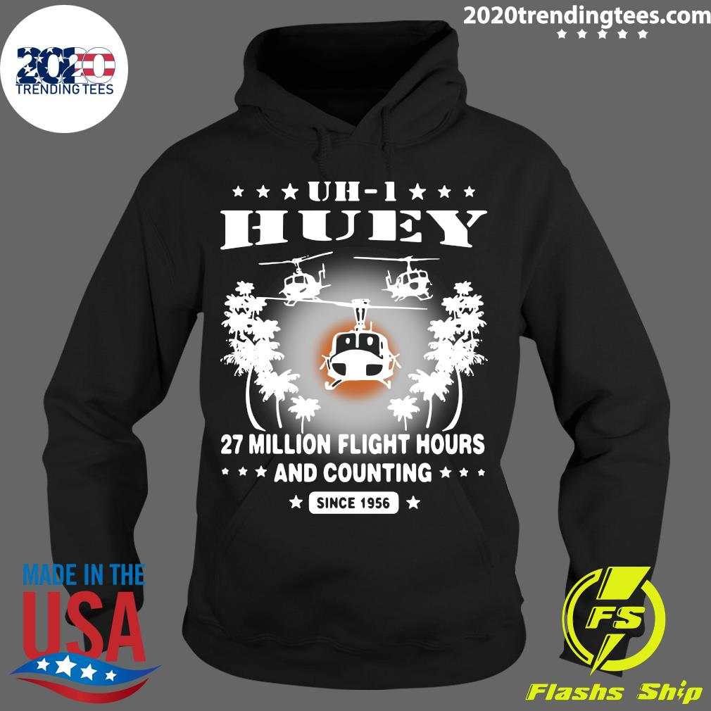 UH-1 Huey 27 Million Flight Hours And Counting Since 1956 Shirt Hoodie
