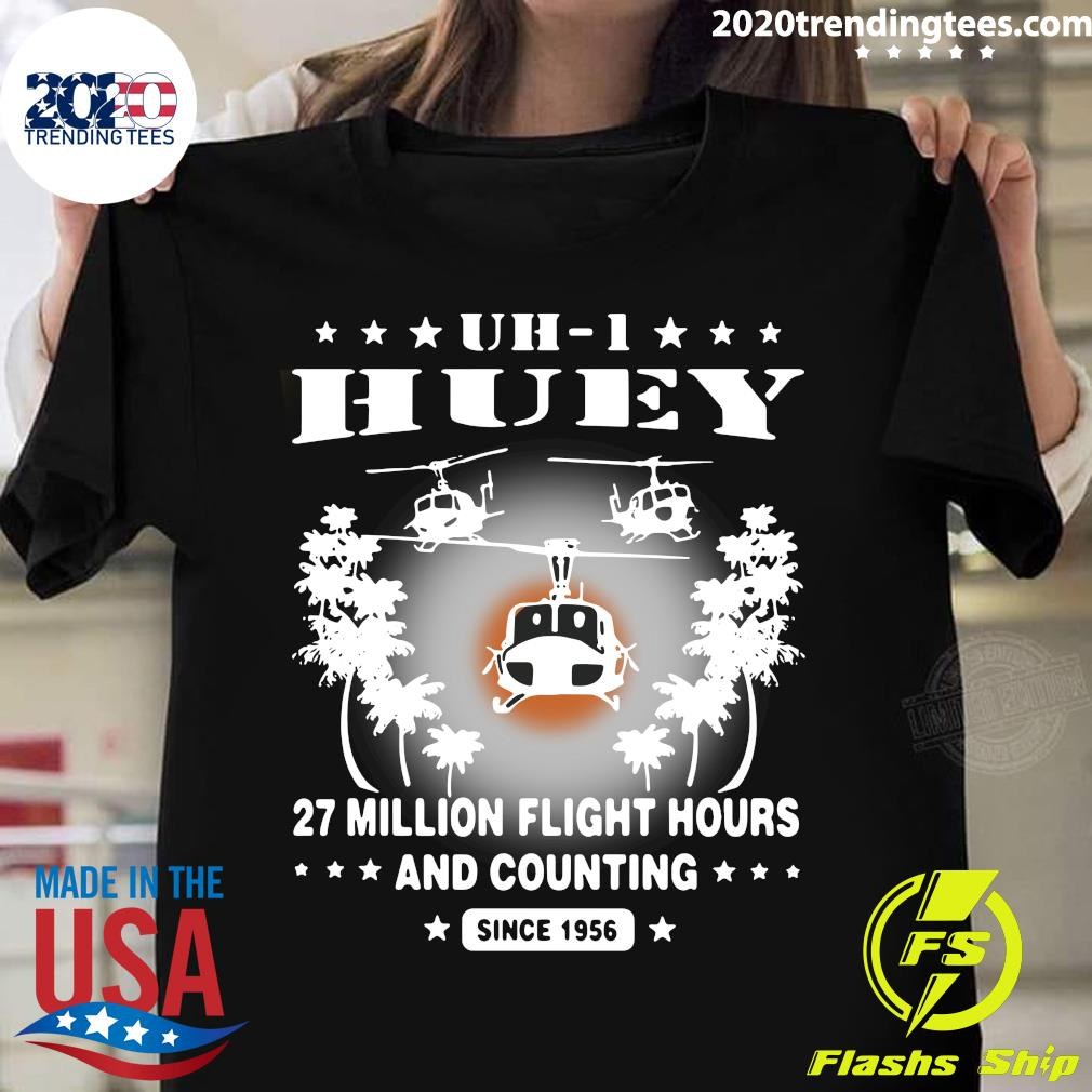 UH-1 Huey 27 Million Flight Hours And Counting Since 1956 Shirt
