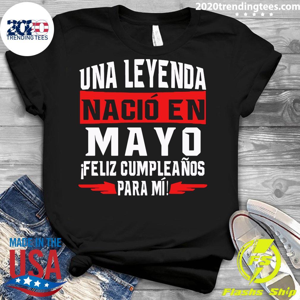 Una Leyenda Nacio En Mayo Feliz Cumpleanos Para Mi Shirt Ladies tee