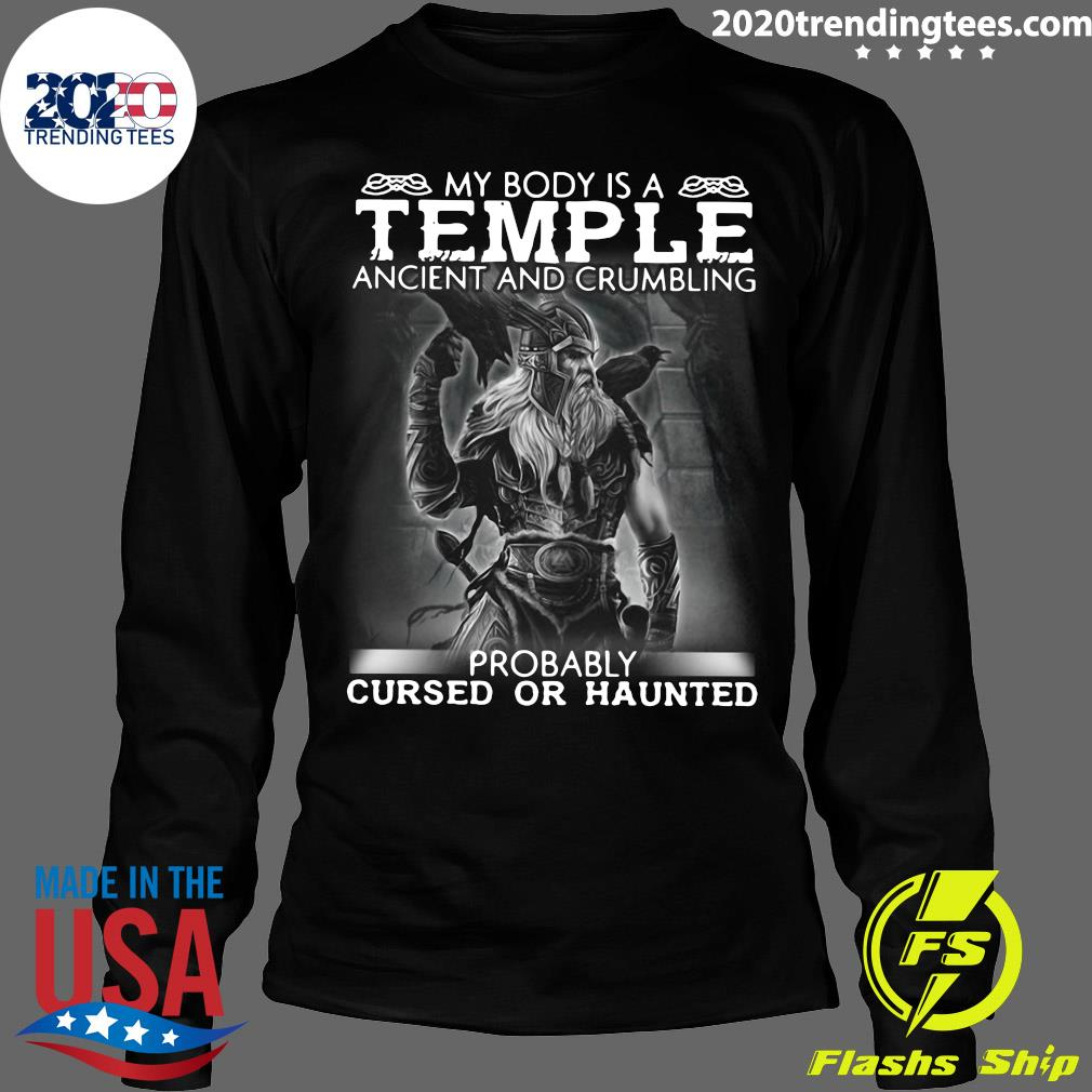 Viking My Body Is A Temple Ancient And Crumbling Probably Cursed Or Haunted Shirt Longsleeve