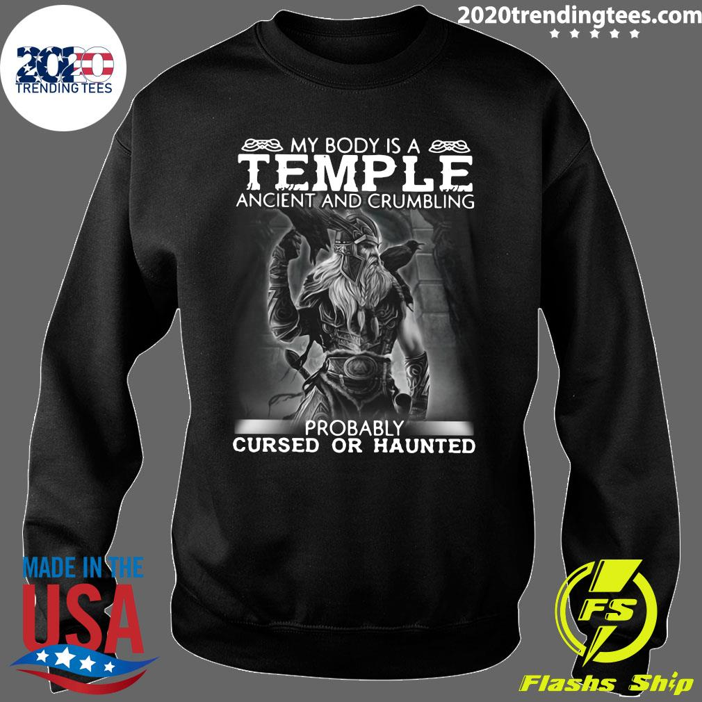 Viking My Body Is A Temple Ancient And Crumbling Probably Cursed Or Haunted Shirt Sweater