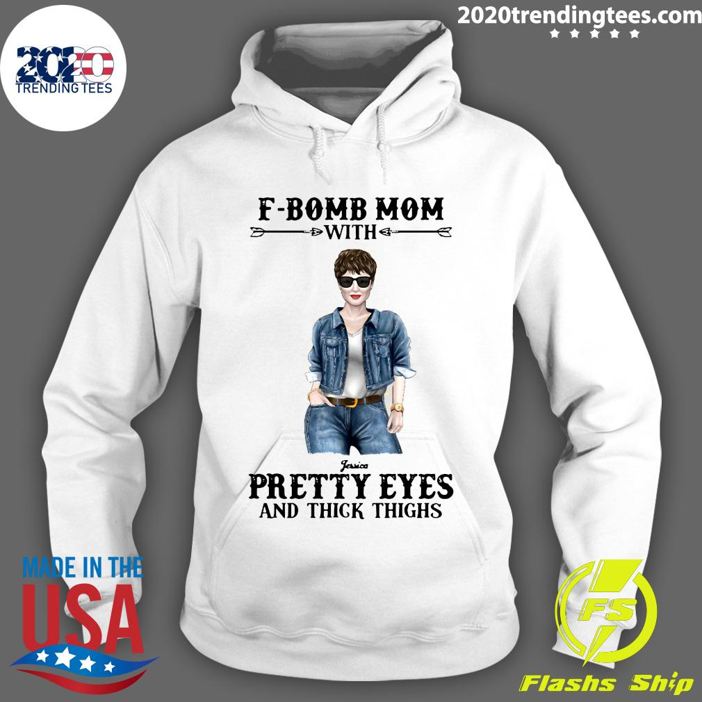 F-Bomb Mom With Pretty Eyes And Thick Thighs Shirt Hoodie