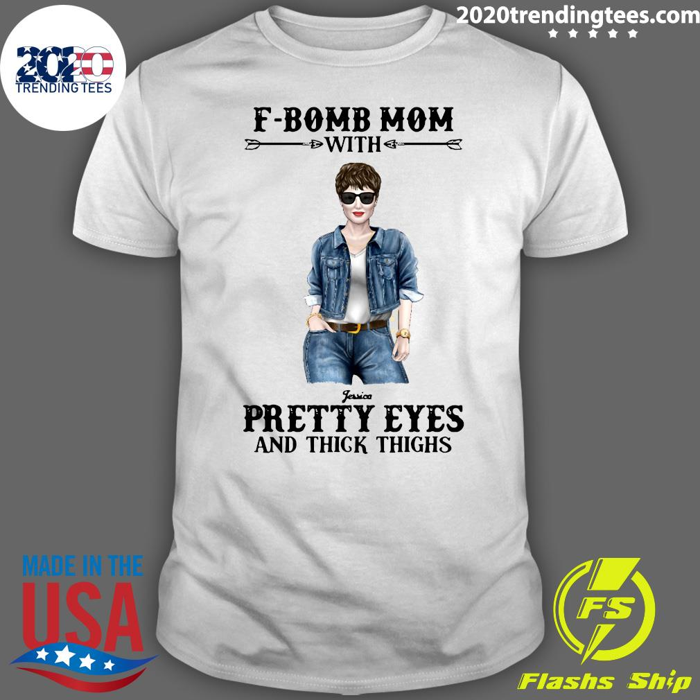 F-Bomb Mom With Pretty Eyes And Thick Thighs Shirt