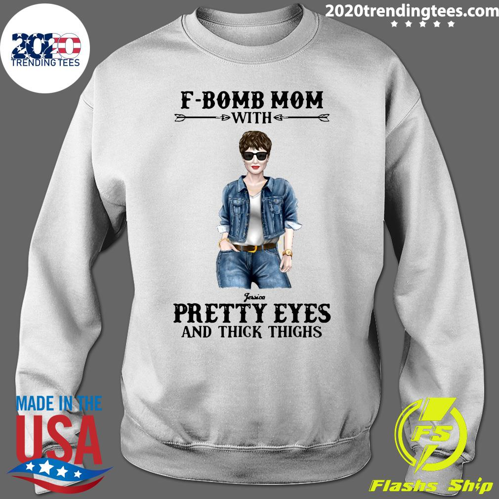F-Bomb Mom With Pretty Eyes And Thick Thighs Shirt Sweater