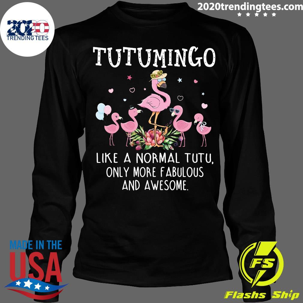 Grandma Tutu Mingo Like A Normal Teetee Only More Fabulous And Awesome Shirt Longsleeve