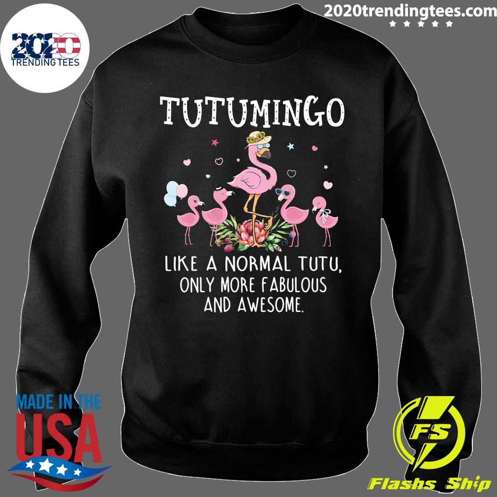 Grandma Tutu Mingo Like A Normal Teetee Only More Fabulous And Awesome Shirt Sweater