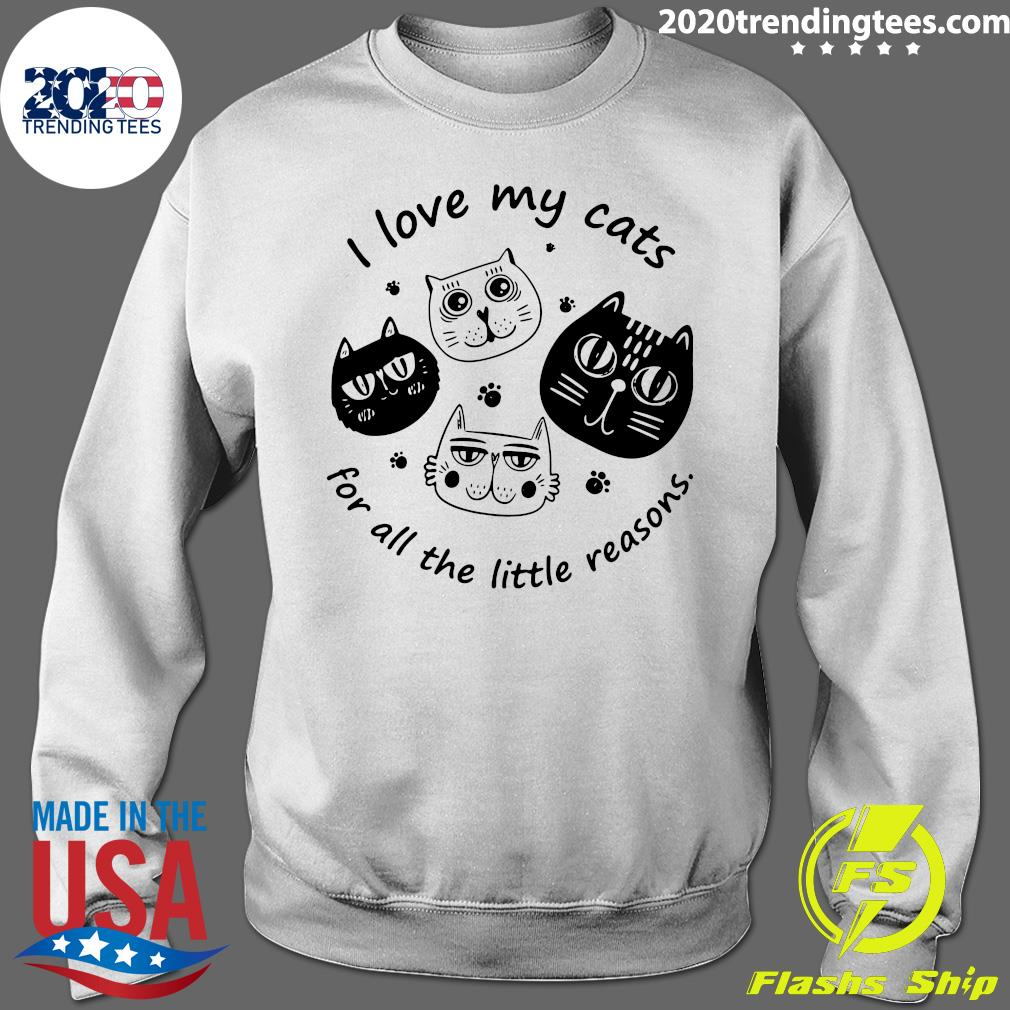 I Love My Cats For All The Little Reasons Shirt Sweater
