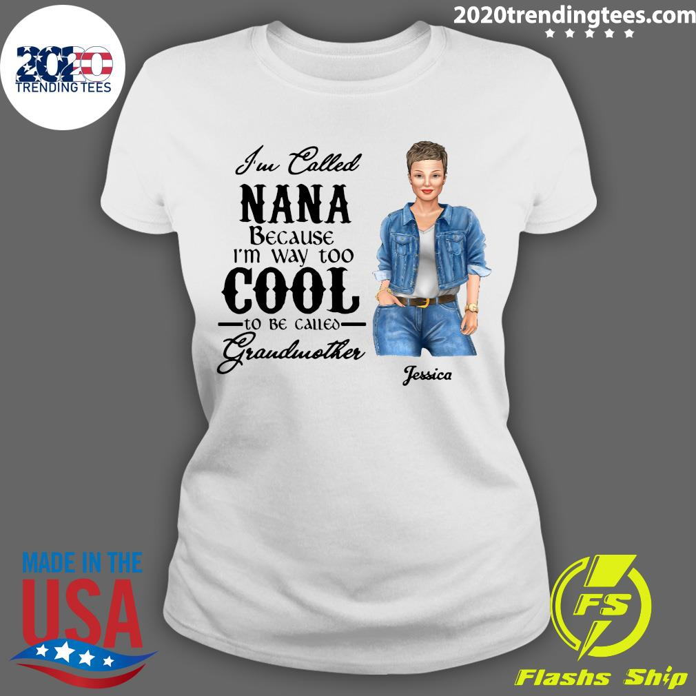 I'm Way Too Cool To Be Called Grandma Personalized Shirt Ladies tee