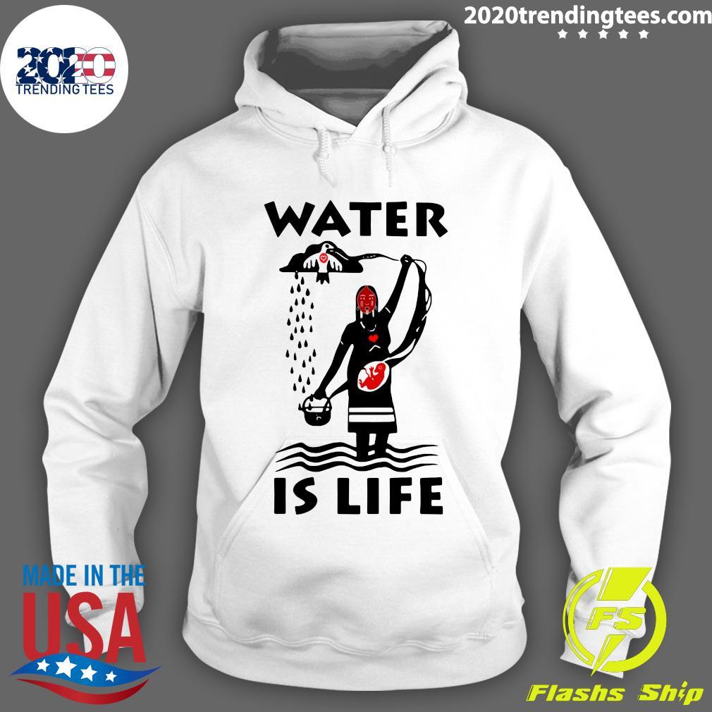Native Americans Ideas Water Is Life Shirt Hoodie