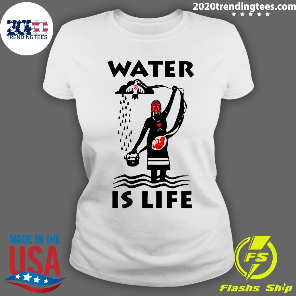 Native Americans Ideas Water Is Life Shirt Ladies tee