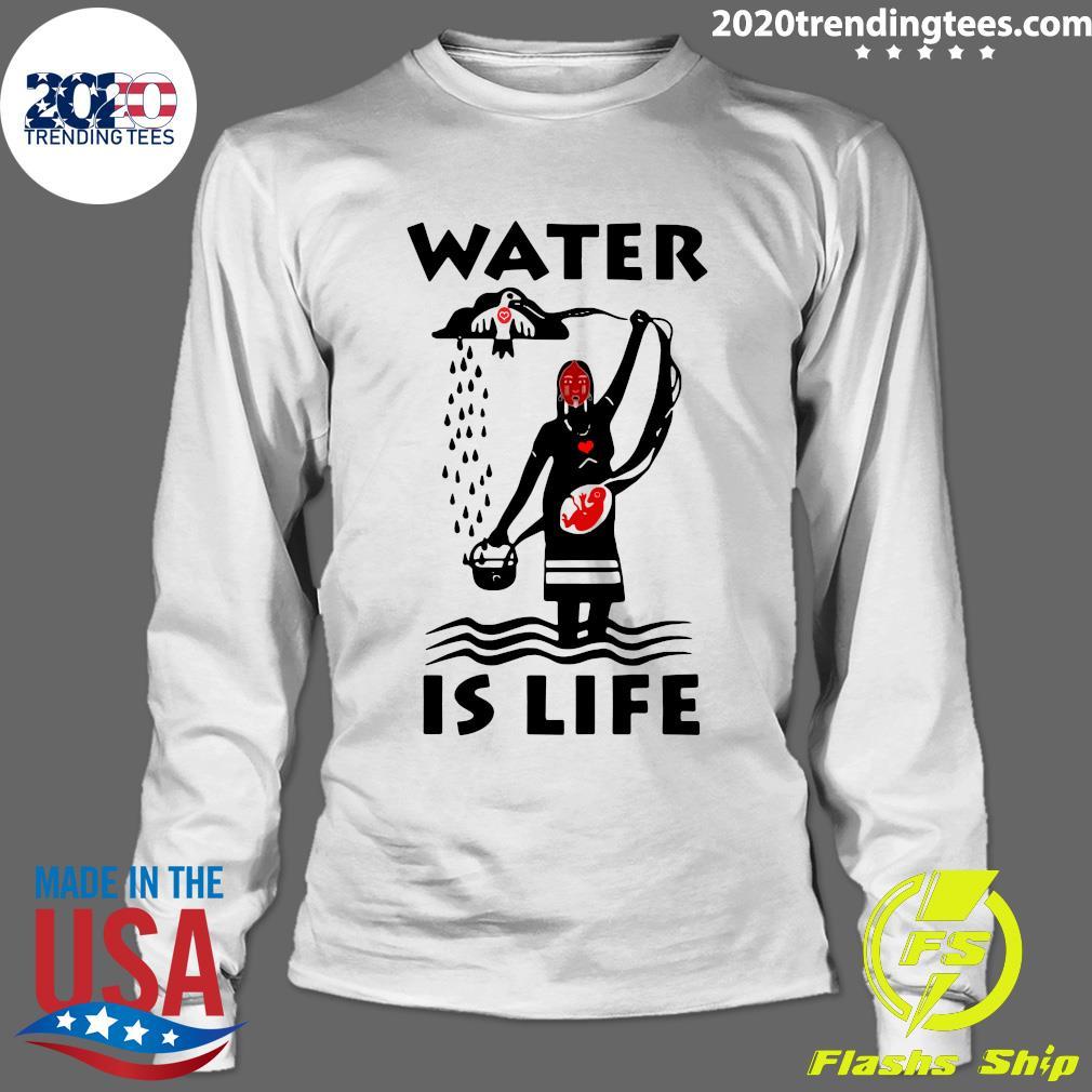 Native Americans Ideas Water Is Life Shirt Longsleeve