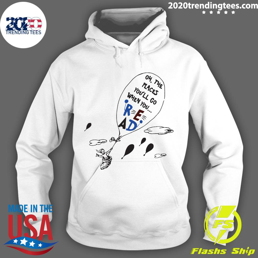 Read Oh The Places You'll Go When You Hot Air Balloon Shirt Hoodie