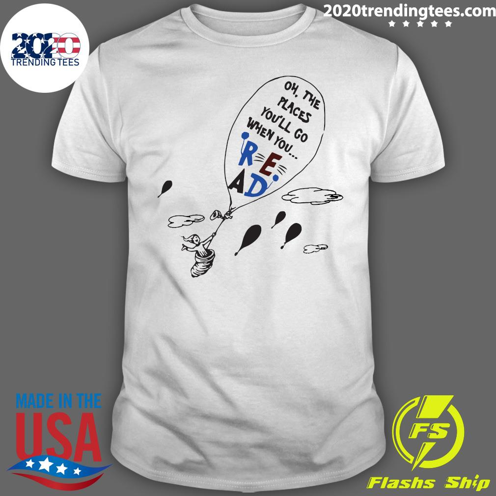 Read Oh The Places You'll Go When You Hot Air Balloon Shirt