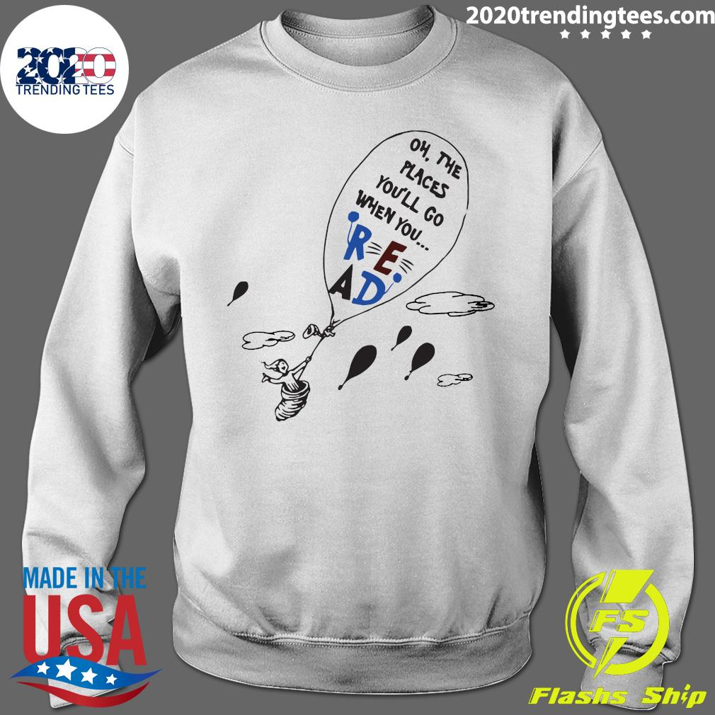 Read Oh The Places You'll Go When You Hot Air Balloon Shirt Sweater