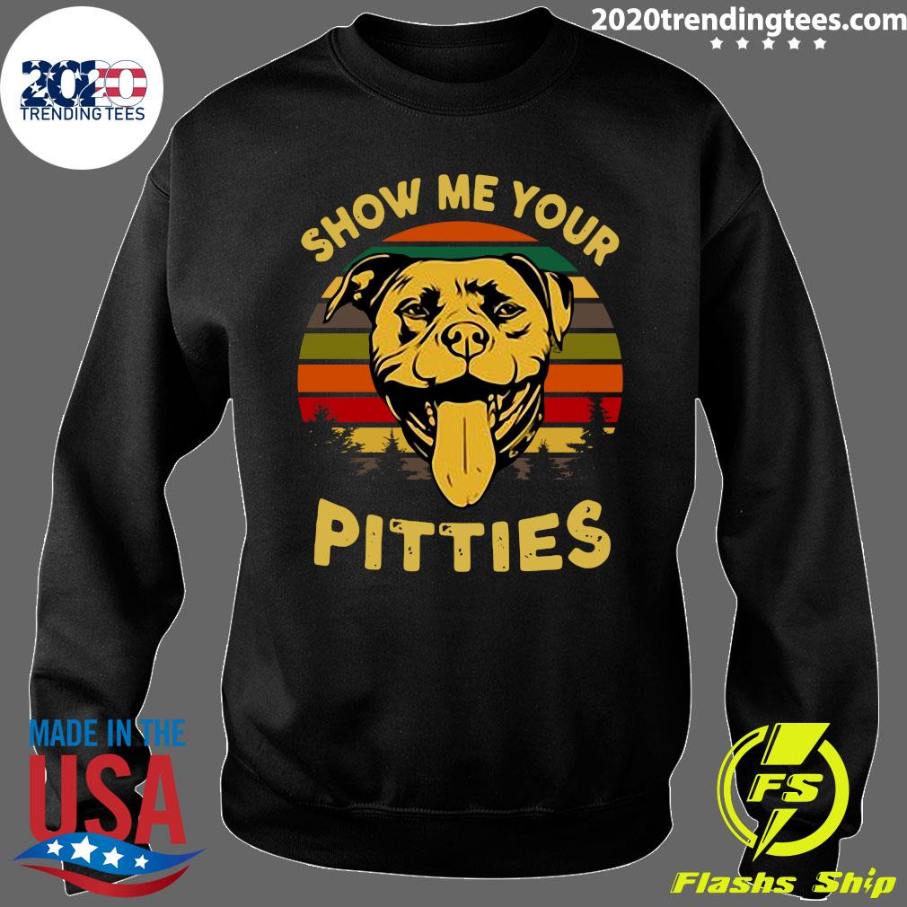 Show Me Your Pitties Pitbull Bully And Bulldog Lovers Shirt Sweater