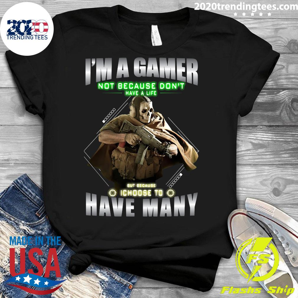 Skull I'm A Gamer Not Because I Don't Have A Life But Because I Choose To Have Many Shirt Ladies tee