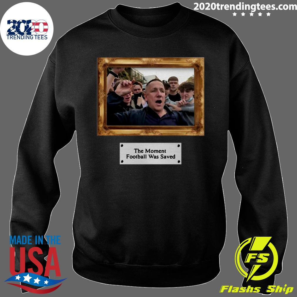 The Moment Football Was Saved Thogden Shirt Sweater