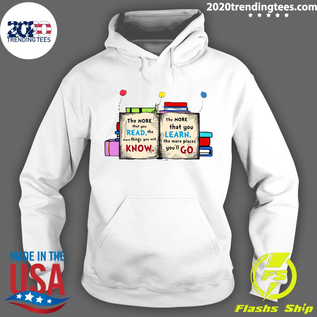 The More That You Read The More Things You Will Know Shirt Hoodie