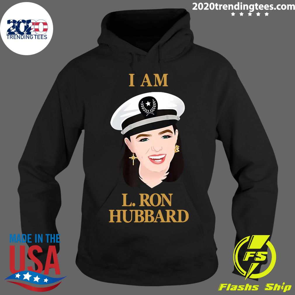 Woman In Hat I Am L. Ron Hubbard Shirt Hoodie