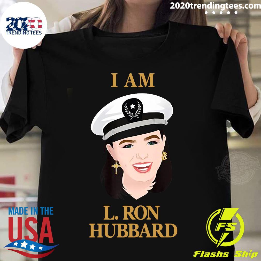 Woman In Hat I Am L. Ron Hubbard Shirt