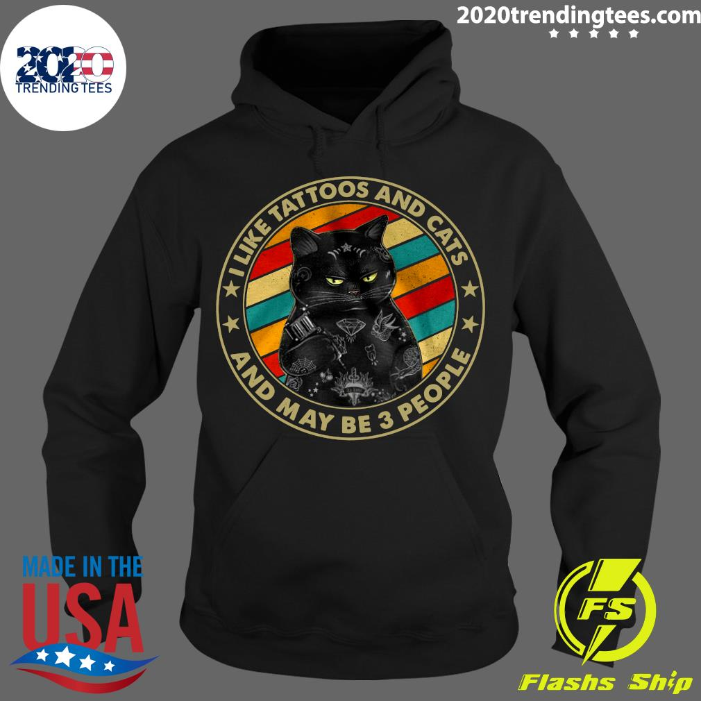 Black Cat I Like Tattoos And Cats And Maybe 3 People Vintage Shirt Hoodie