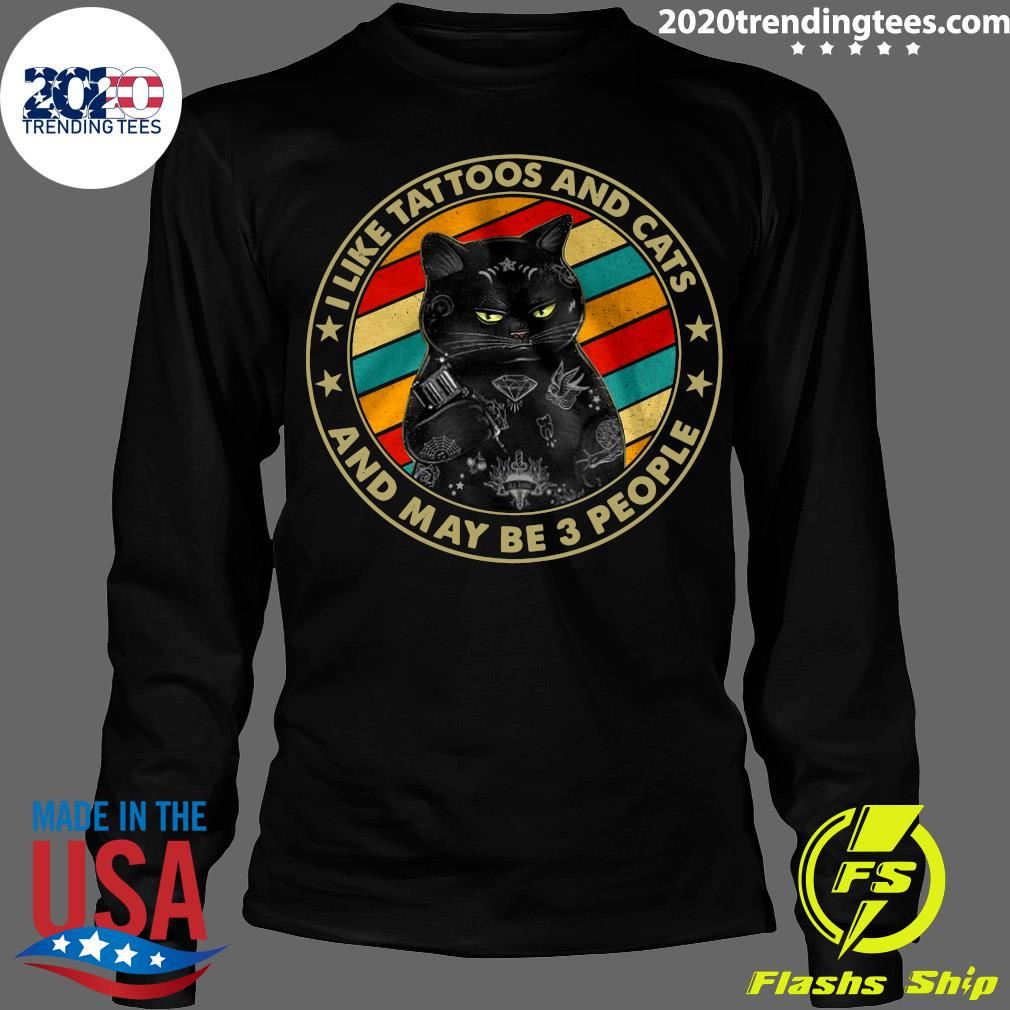Black Cat I Like Tattoos And Cats And Maybe 3 People Vintage Shirt Longsleeve