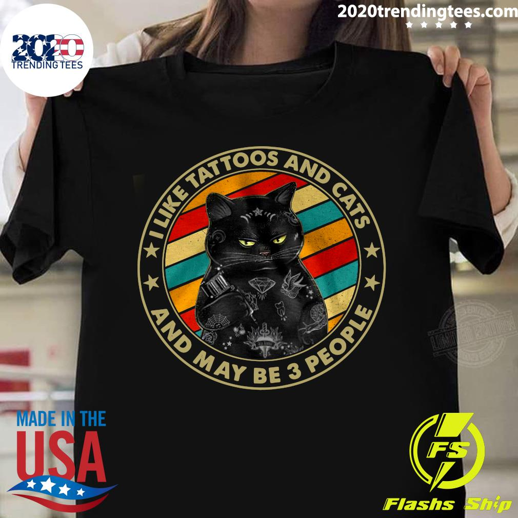 Black Cat I Like Tattoos And Cats And Maybe 3 People Vintage Shirt