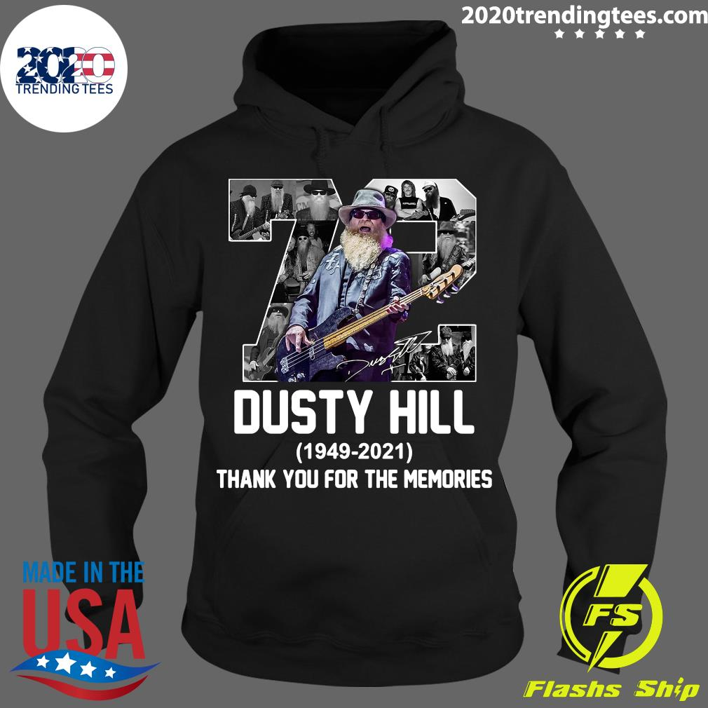 72 Dusty Hill 1949-2021 Thank You For The Memories Shirt Hoodie