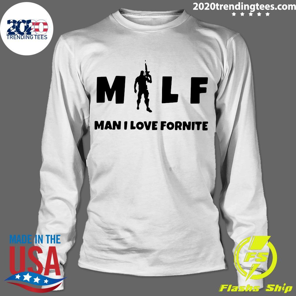 Milf Man I Love Fortnite Shirt Longsleeve