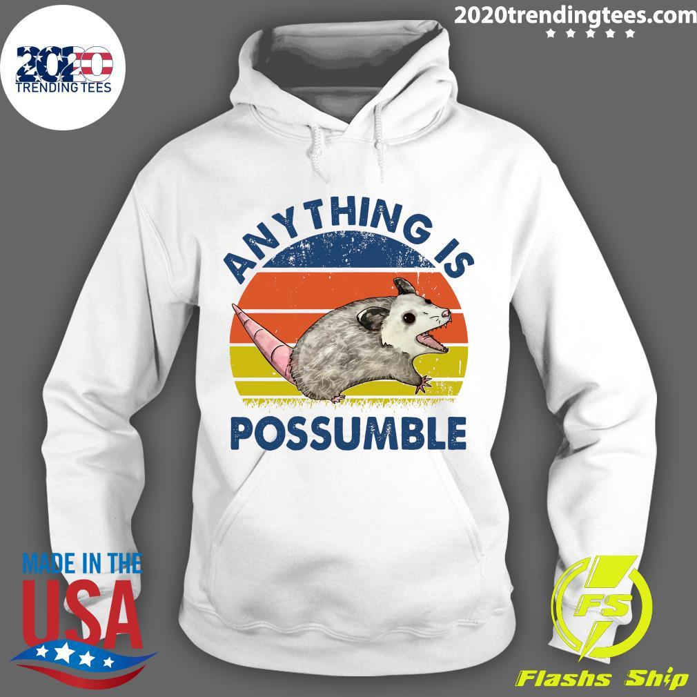Anything Is Possumble Possum Vintage Shirt Hoodie