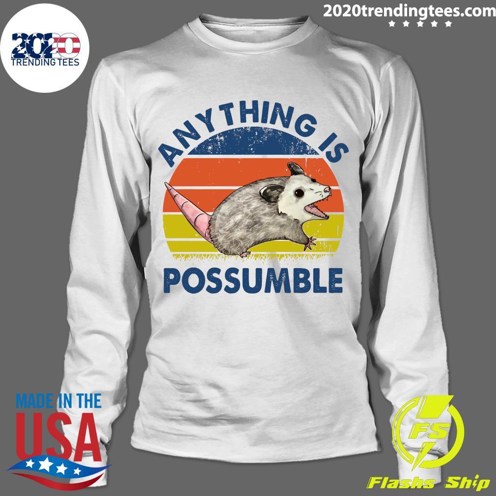 Anything Is Possumble Possum Vintage Shirt Longsleeve