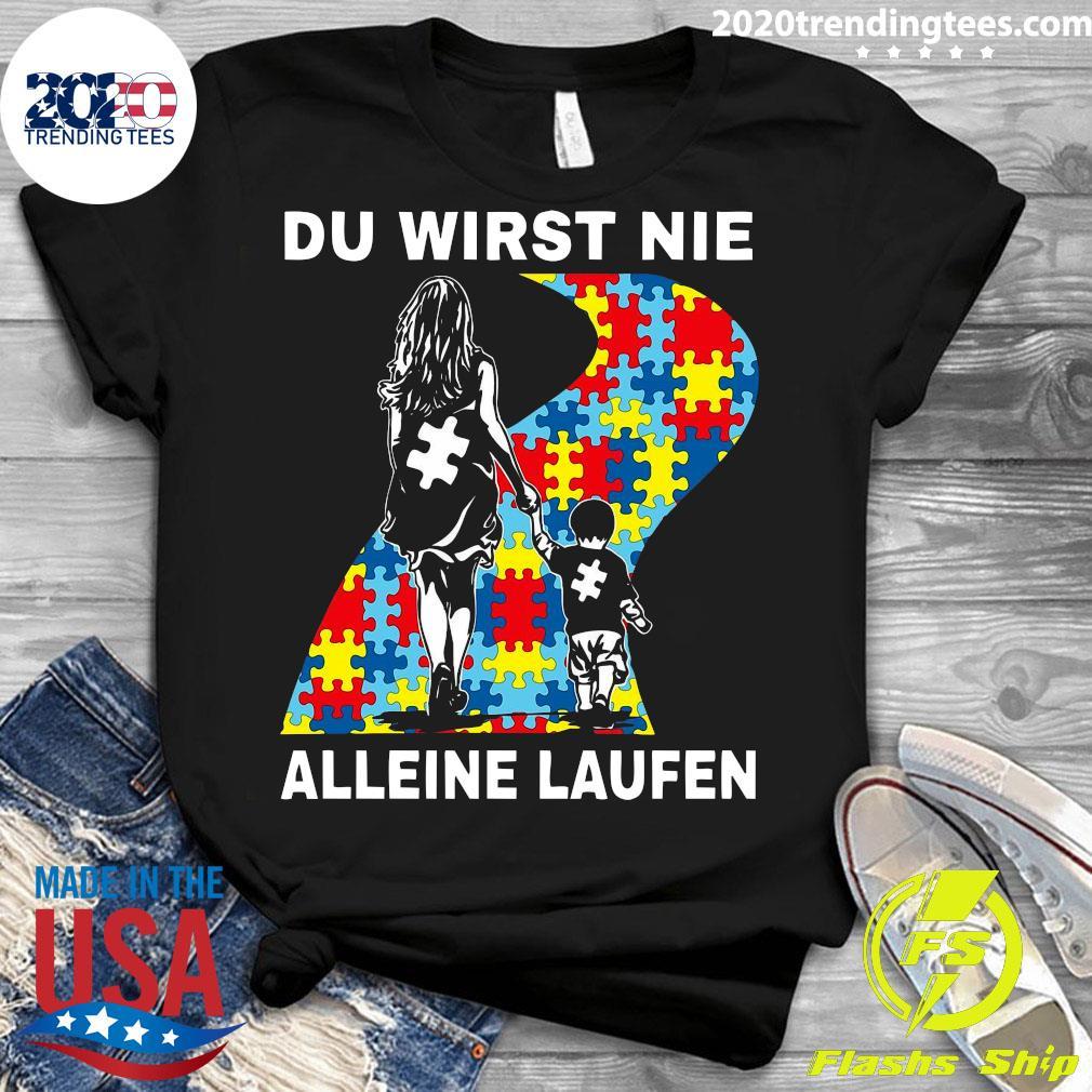 Autism Du Wirst Nie Alleine Laufen Shirt Ladies tee