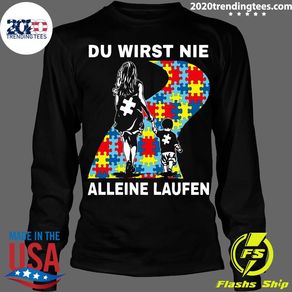 Autism Du Wirst Nie Alleine Laufen Shirt Longsleeve