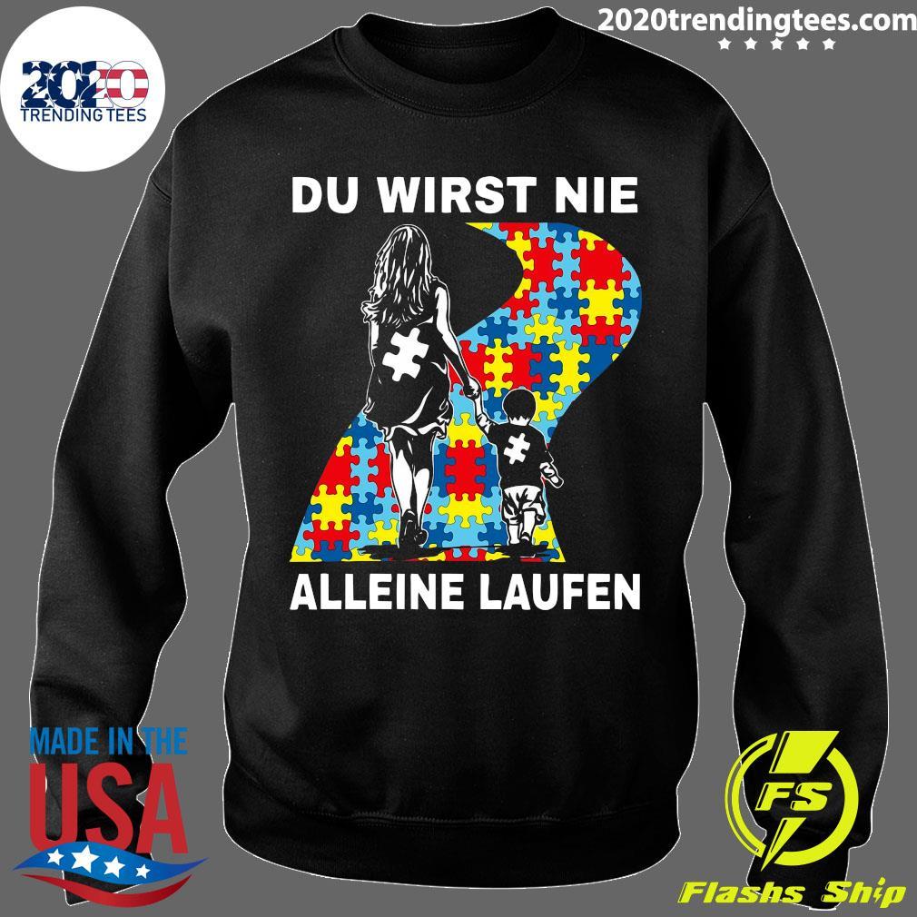 Autism Du Wirst Nie Alleine Laufen Shirt Sweater