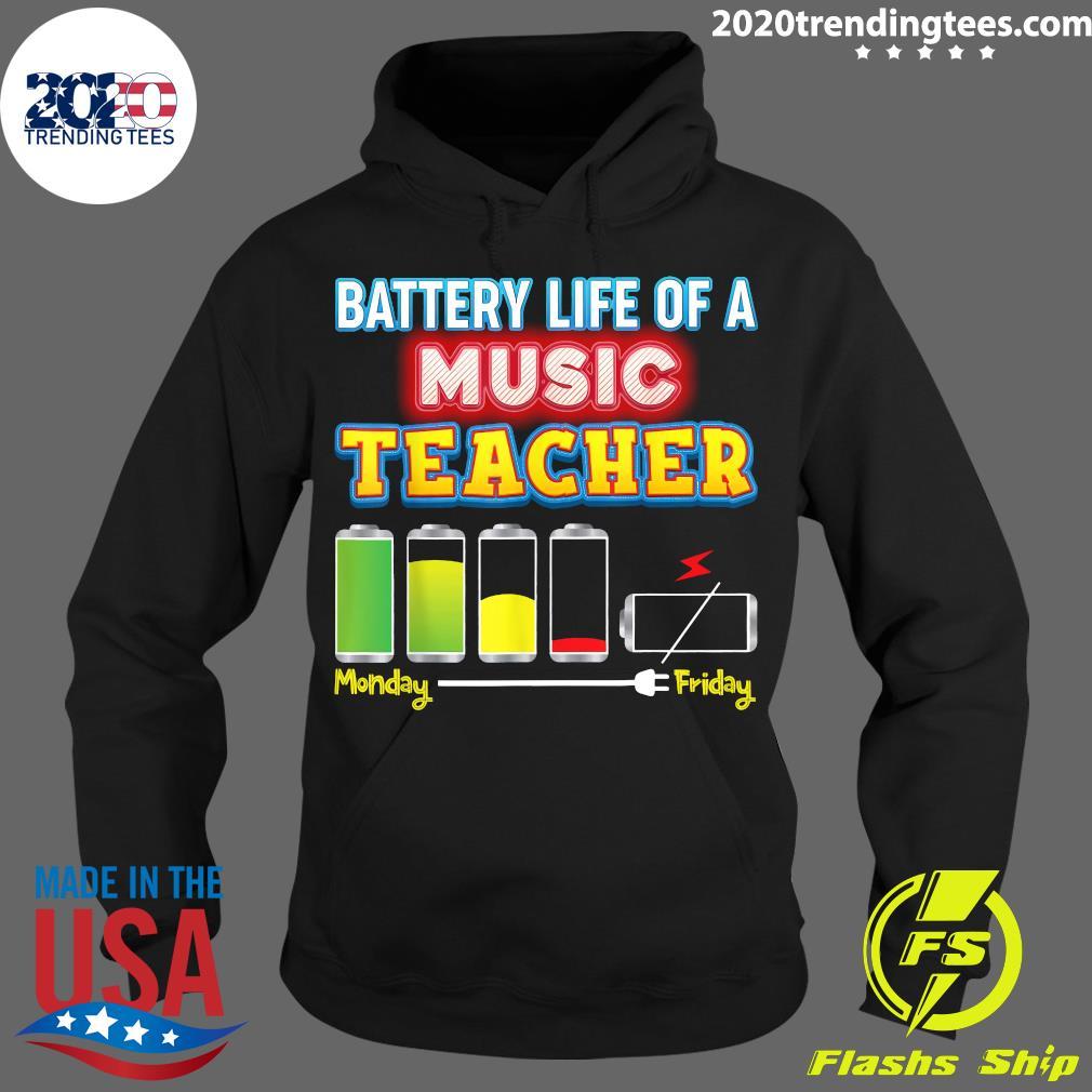 Battery Life Of A Music Teacher Shirt Hoodie