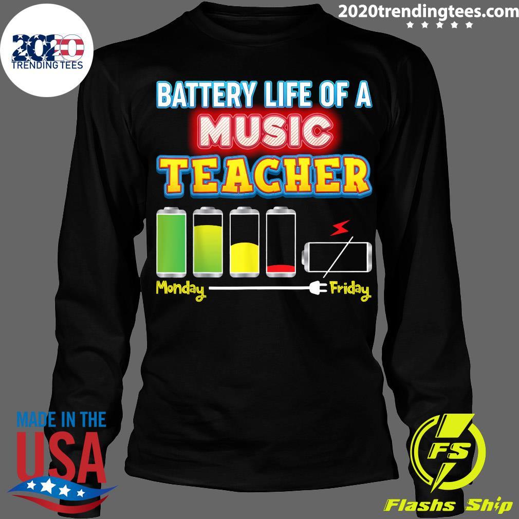 Battery Life Of A Music Teacher Shirt Longsleeve