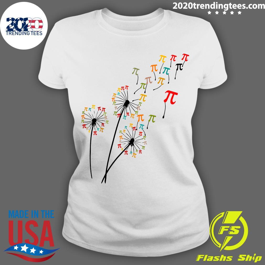 Dandelion Pi Day Flower Floral Pi Day Tree Shirt Ladies tee