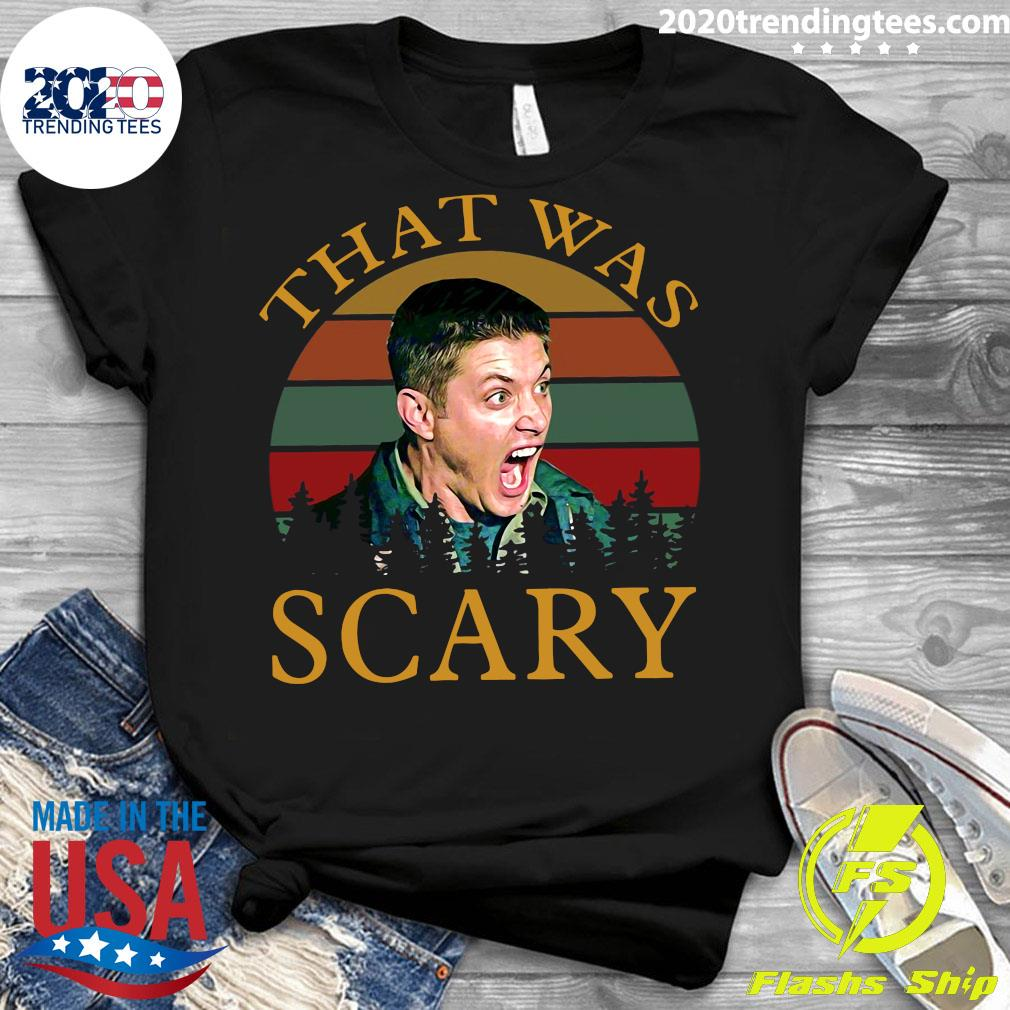 Dean Winchester That Was Scary Vintage Shirt Ladies tee
