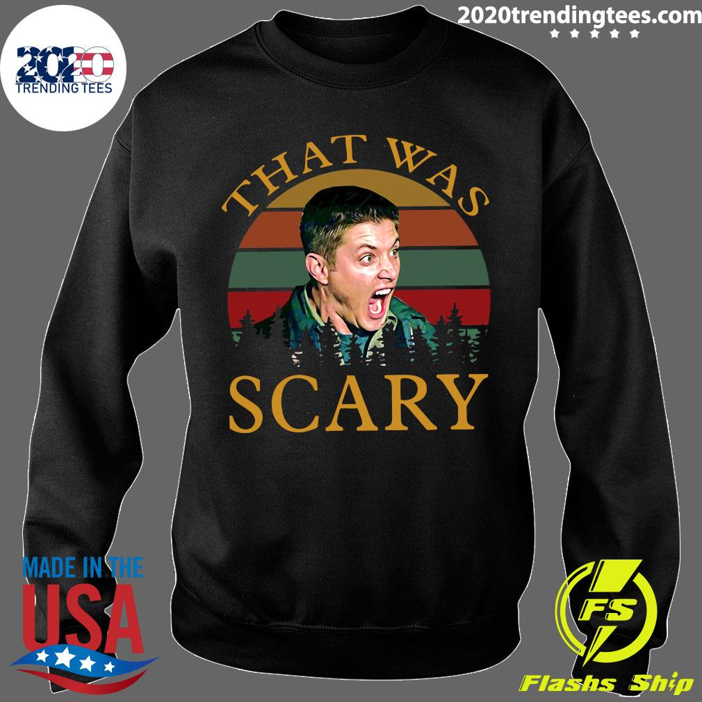 Dean Winchester That Was Scary Vintage Shirt Sweater