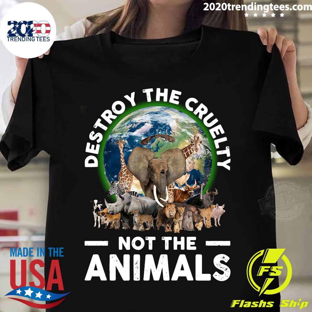Destroy The Cruelty Not The Animals Shirt