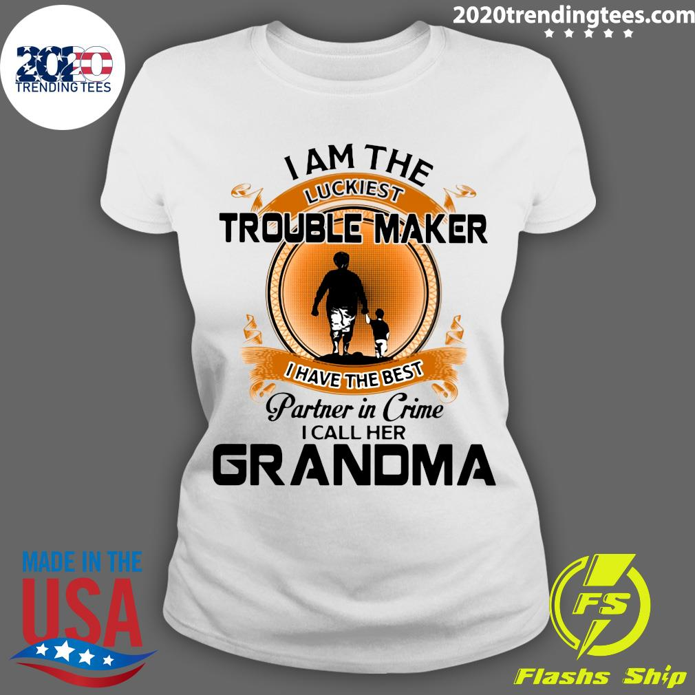 Grandson I Am The Luckiest Trouble Maker I Have The Best Partner In Crime I Call Her Grandma Shirt Ladies tee